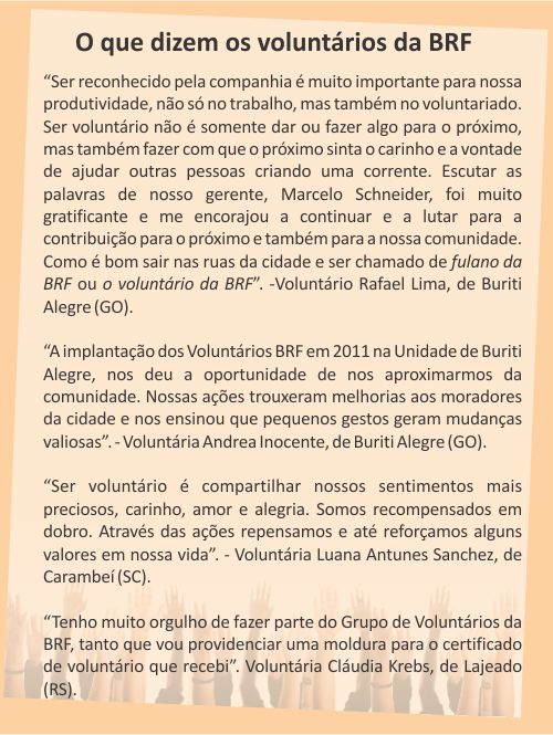 Declarações de funcionários da Brasil Foods que atuam em ações voluntárias